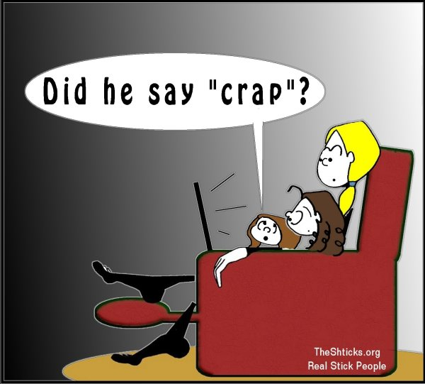 Did he say crap 2 The Shticks