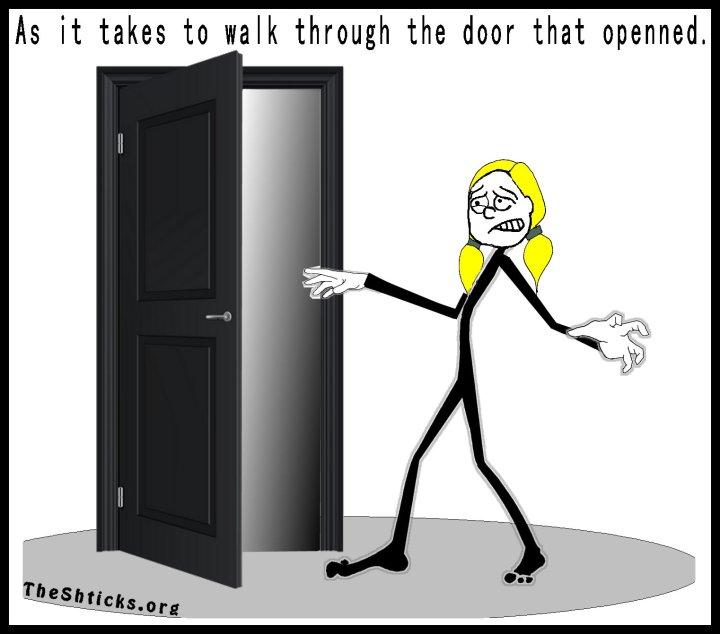 When a door opens TheShticks