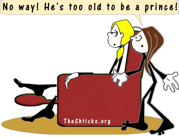 He's too old to be a prince 4 The Shticks