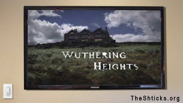 Wuthering Heights 2 The Shticks