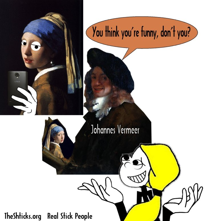 I think I'm funny The real Johannes Vermeer The Shticks
