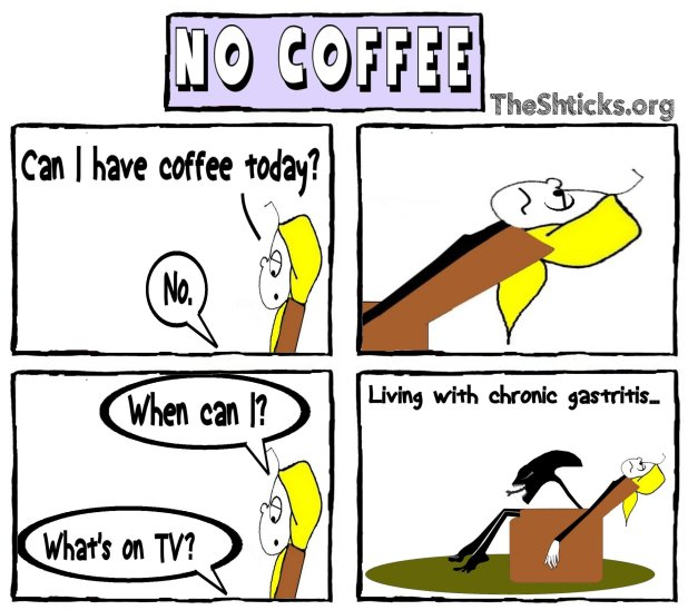 No Coffee The Shticks