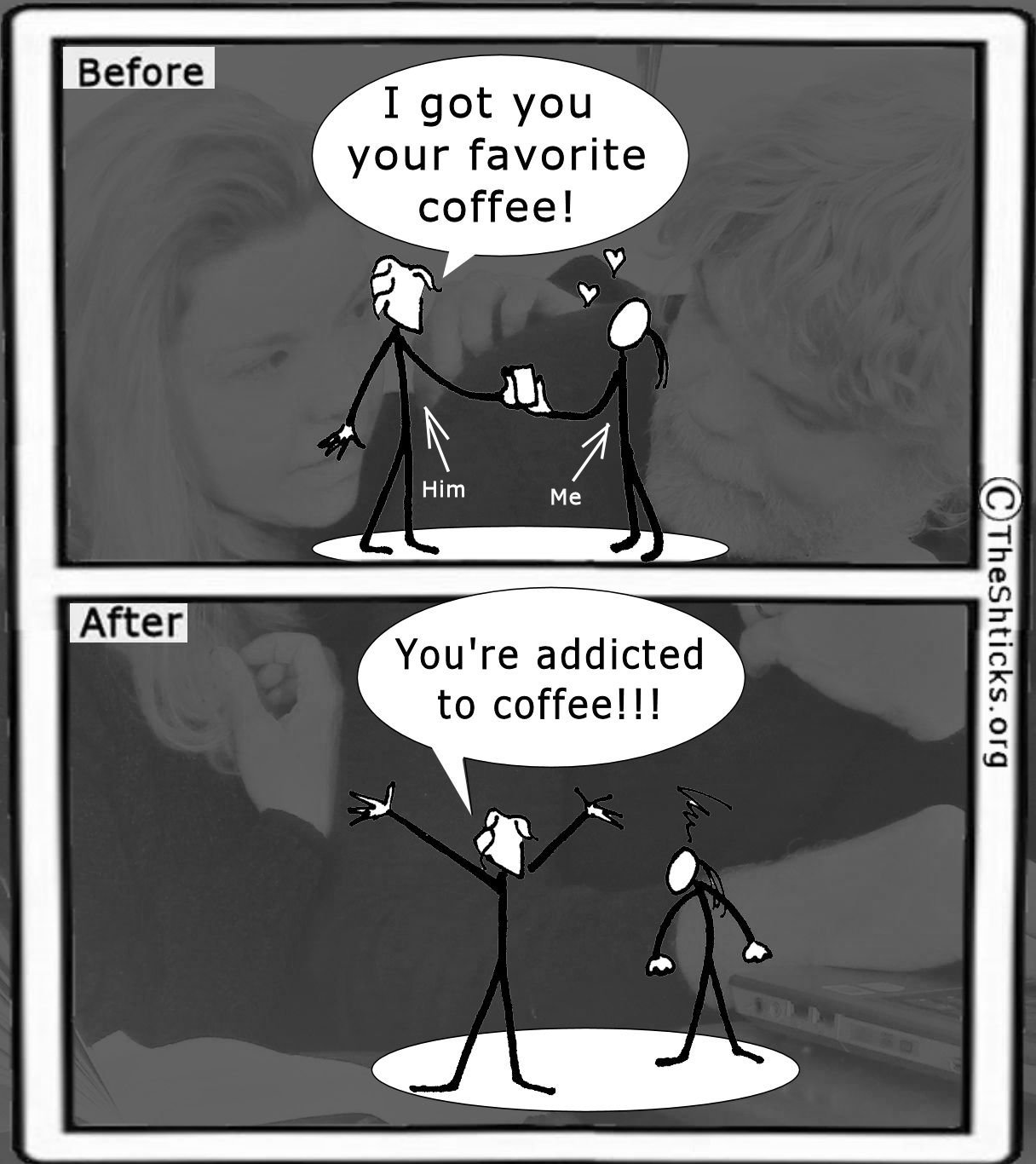 You're addicted to coffee